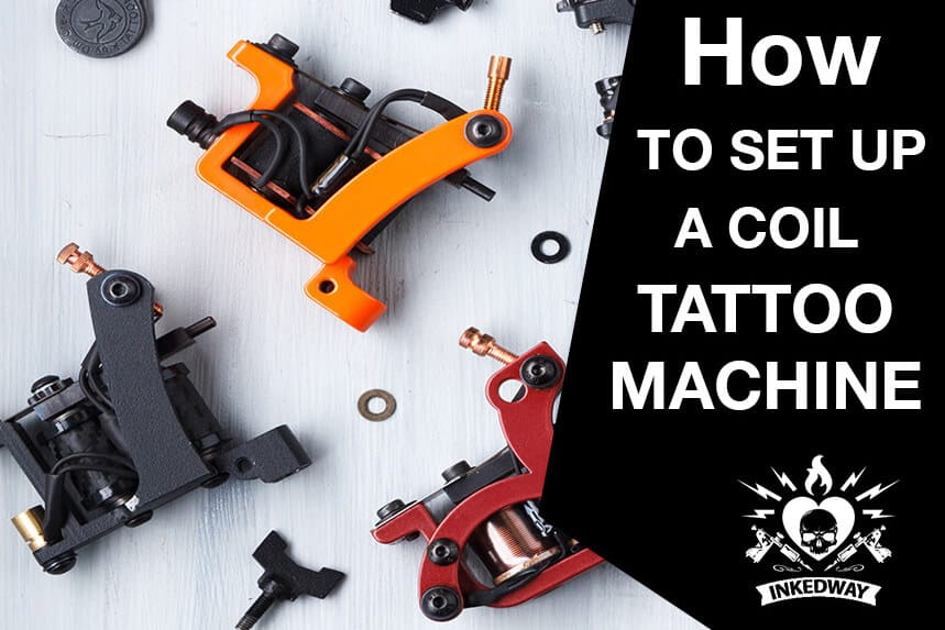 How to set up a coil tattoo machine.